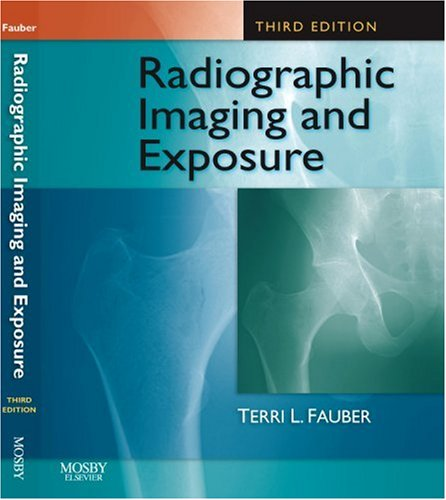 Radiographic Imaging and Exposure (Fauber, Radiographic...