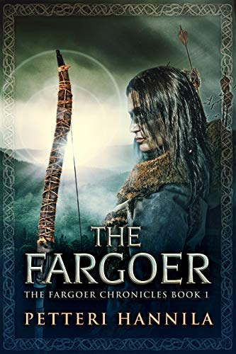 The Fargoer: Historical Fantasy in Ancient Finland (The Fargoer Chronicles Book 1)