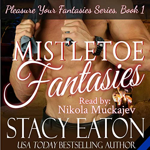 Mistletoe Fantasies Audiobook By Stacy Eaton cover art