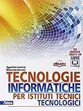 libri di testo istituto tecnico agrario  Tecnologie informatiche per istituti tecnici tecnologici. Per gli Ist. tecnici. Con e-book. Con espansione online