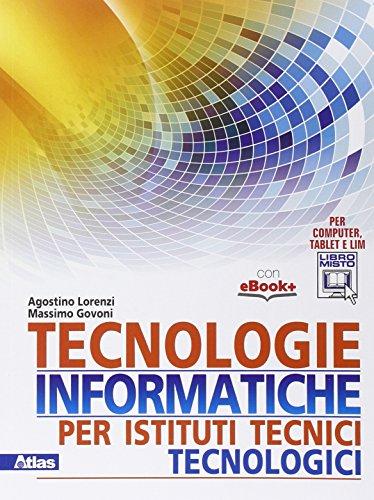 Tecnologie informatiche per istituti tecnici tecnologici. Per gli Ist. tecnici. Con e-book. Con espansione online