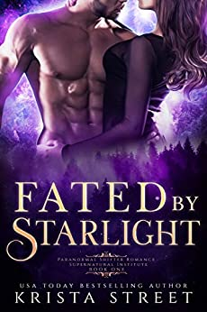 Fated by Starlight: Paranormal Shifter Romance (Supernatural Institute Book 1) by [Krista  Street]