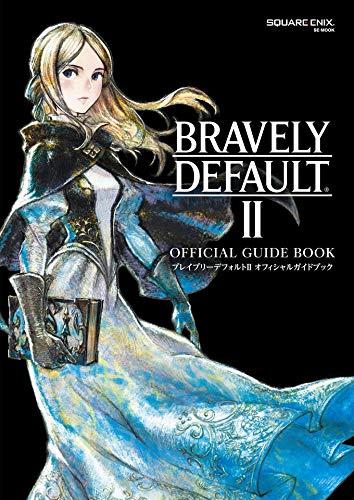 ブレイブリーデフォルトII オフィシャルガイドブック (デジタル版SE-MOOK)