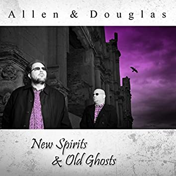 New Spirits & Old Ghosts