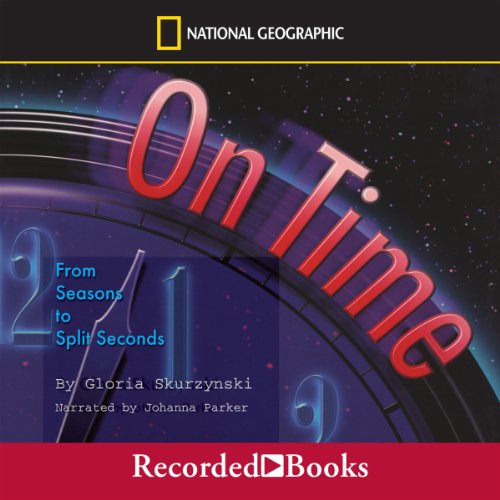 On Time     From Seasons to Split Seconds              By:                                                                                                                                 Gloria Skurzynski                               Narrated by:                                                                                                                                 Johanna Parker                      Length: 42 mins     Not rated yet     Overall 0.0