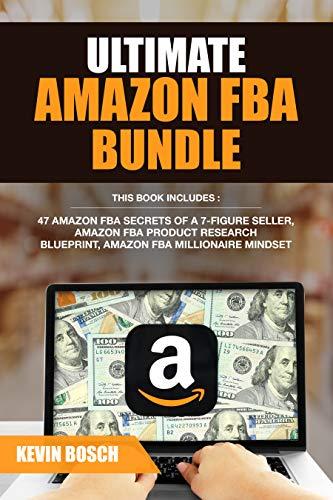 Ultimate Amazon FBA Bundle: 47 Amazon FBA Secrets of a 7 Figure Seller, Amazon FBA Product Research Blueprint, Amazon FBA Millionaire Mindset (English Edition)