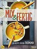 MIX & FERTIG Wochenkalender 245019 2019: Foto-Wochenkalender * Jede Woche ein neues Gericht * Fotos und Rezepte für den Thermomix® * 24 x 32 cm