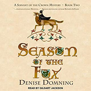 Season of the Fox     A Servant of the Crown Mystery, Book 2              By:                                                                                                                                 Denise Domning                               Narrated by:                                                                                                                                 Gildart Jackson                      Length: 6 hrs and 8 mins     3 ratings     Overall 4.7