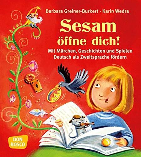 Sesam öffne dich!. Mit Märchen, Geschichten und Spielen Deutsch als Zweitsprache fördern