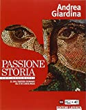 Passione storia. Con Geografia. Per le Scuole superiori. Con e-book. Con espansione online. Dall'impero romano all'età carolingia (Vol. 2)