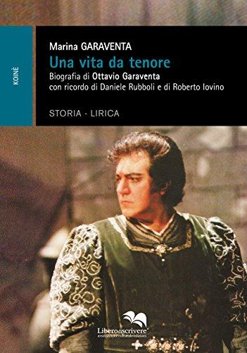 Una vita da tenore. Biografia di Ottavio Garaventa