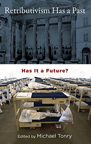 Retributivism Has a Past: Has It a Future? (Studies in Penal Theory and Philosophy) (2012-01-05)