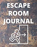 ESCAPE ROOM JOURNAL: Easy to Complete Logbook to Record all Details of your Emergency Exits or Escape Procedures