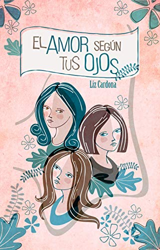 El amor según tus ojos de Liz Cardona