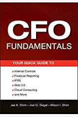CFO Fundamentals: Your Quick Guide to Internal Controls, Financial Reporting, IFRS, Web 2.0, Cloud Computing, and More (Wiley Corporate F&A Book 581) Kindle Edition