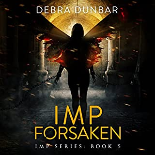 Imp Forsaken     Imp, Book 5              Written by:                                                                                                                                 Debra Dunbar                               Narrated by:                                                                                                                                 Angela Rysk                      Length: 12 hrs and 1 min     Not rated yet     Overall 0.0