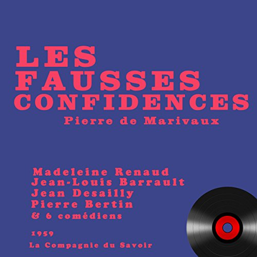 Les Fausses Confidences                   De :                                                                                                                                 Pierre de Marivaux                               Lu par :                                                                                                                                 Jean Desailly,                                                                                        Jean-Louis Barrault,                                                                                        Madeleine Renaud,                   and others                 Durée : 1 h et 24 min     1 notation     Global 1,0