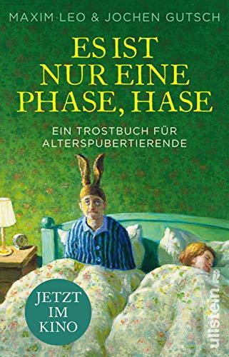 Es ist nur eine Phase, Hase – Das Buch zum Film: Ein Trostbuch für Alterspubertierende