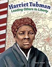 Harriet Tubman: Leading Others to Liberty (Primary Source Readers)