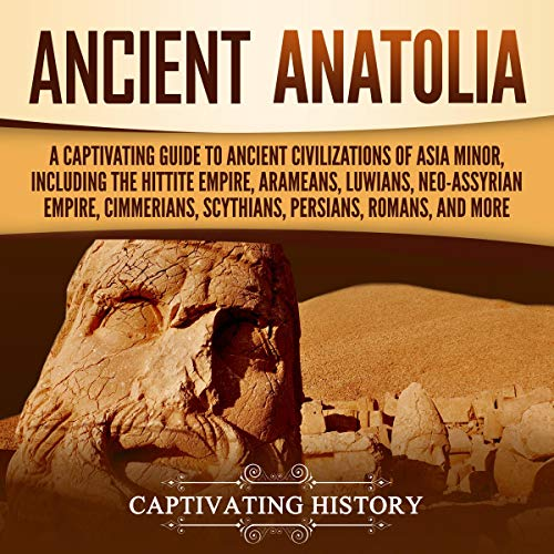 Ancient Anatolia Audiobook By Captivating History cover art