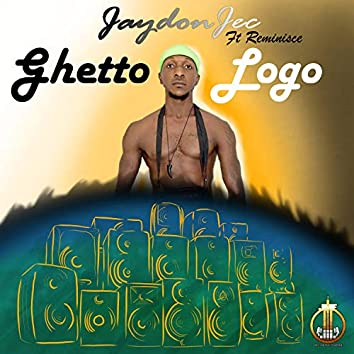 Ghetto Logo (feat. Reminisce)