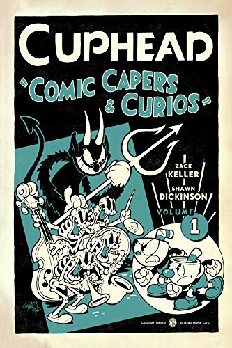 Cuphead. Comic Capers And Curios - Volume 1