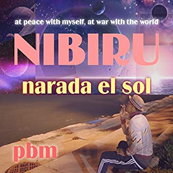 Nibiru (At Peace with Myself, at War with the World)