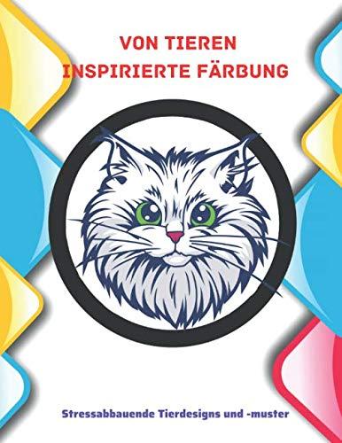 Von Tieren inspirierte Färbung - Stressabbauende Tierdesigns und -muster: Einfaches Malbuch für Erwachsene