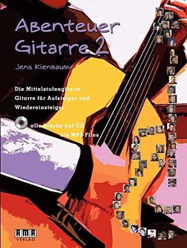 Abenteuer Gitarre 2: Die Mittelstufengitarre. Gitarre für Aufsteiger und Wiedereinsteiger
