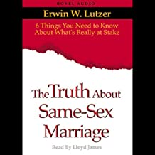 Truth About Same Sex Marriage: 6 Things You Need to Know About What's Really At Stake