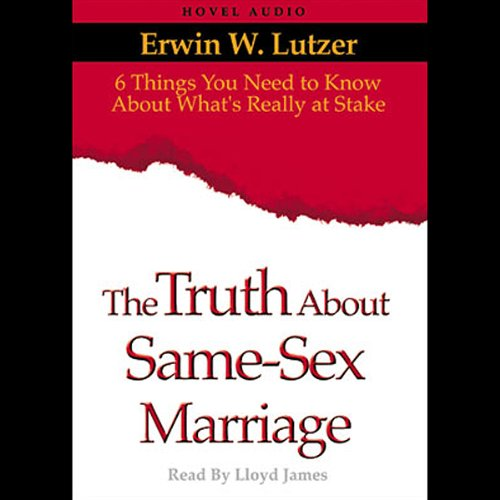 Truth About Same Sex Marriage audiobook cover art
