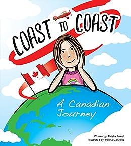 Coast to Coast: A Canadian Journey by [Tinisha Powell, Valeria Gonzalez]