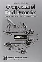 Computational Fluid Dynamics: The Basics With Applications (McGraw-Hill International Editions: Mechanical Engineering)