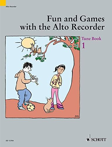 Fun and Games with the Alto Recorder: Tune Book 1. Alt-Blockflöte und Instrumente (Blockflöten (SATB), Klavier, Gitarre und Schlagzeug ad libitum). Spielbuch. (Fun and games with the recorder)