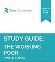 Study Guide: The Working Poor by David K. Shipler (SuperSummary)