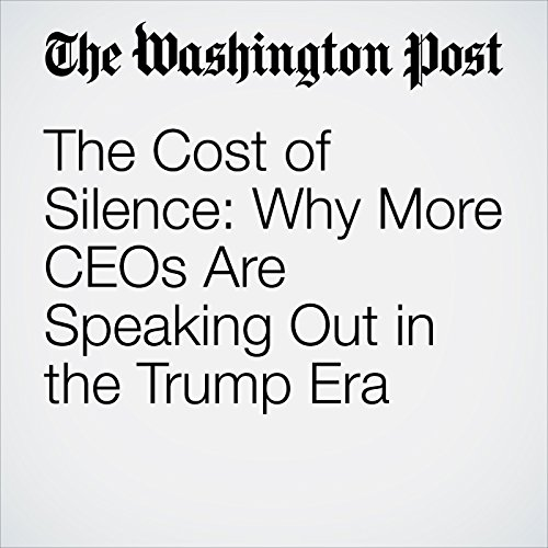 The Cost of Silence: Why More CEOs Are Speaking Out in the Trump Era copertina