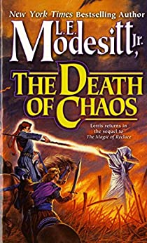 The Death of Chaos (Saga of Recluce Book 5) by [L. E. Modesitt Jr.]