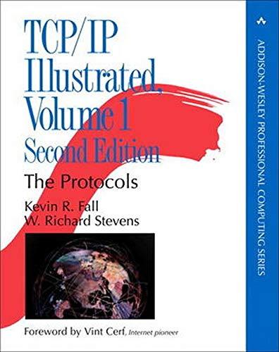 TCP/IP Illustrated, Volume 1: The Protocols (Addison-Wesley Professional Computing)