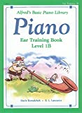 Alfred's Basic Piano Library Ear Training, Bk 1B (Alfred's Basic Piano Library, Bk 1B)