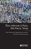 Etre chômeur à Paris, São Paulo, Tokyo - Une méthode de comparaison internationale