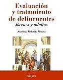 Evaluación y tratamiento de delincuentes: Jóvenes y adultos (Psicología)