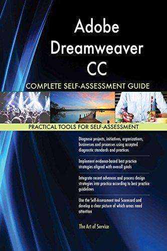 Adobe Dreamweaver CC All-Inclusive Self-Assessment - More than 620 Success Criteria, Instant Visual Insights, Comprehensive Spreadsheet Dashboard, Auto-Prioritized for Quick Results