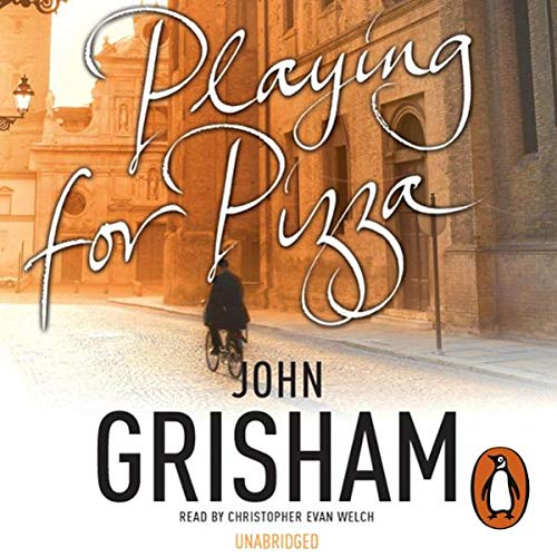 Playing for Pizza                   By:                                                                                                                                 John Grisham                               Narrated by:                                                                                                                                 Christopher Evan Welch                      Length: 6 hrs and 52 mins     10 ratings     Overall 4.4