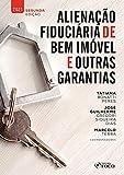 Alienação fiduciária de bem imóvel e outras garantias (Portuguese Edition)