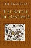 Jim Bradbury: The Battle of Hastings