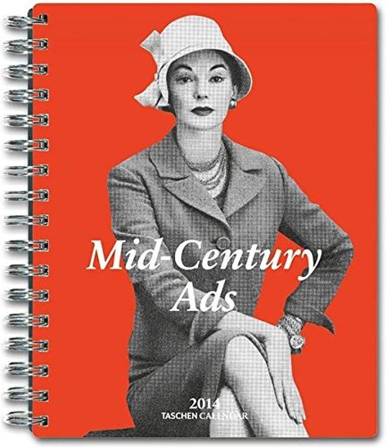 不平を言うスリル抑圧するMid-Century Ads 2014 Calendar (Taschen Spiral Diaries)