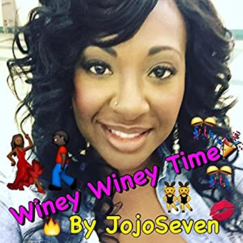 Winey Winey Time