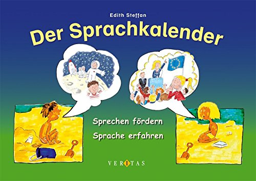 Kreative Pädagogik: Der Sprachkalender: Sprechen fördern - Sprache erfahren