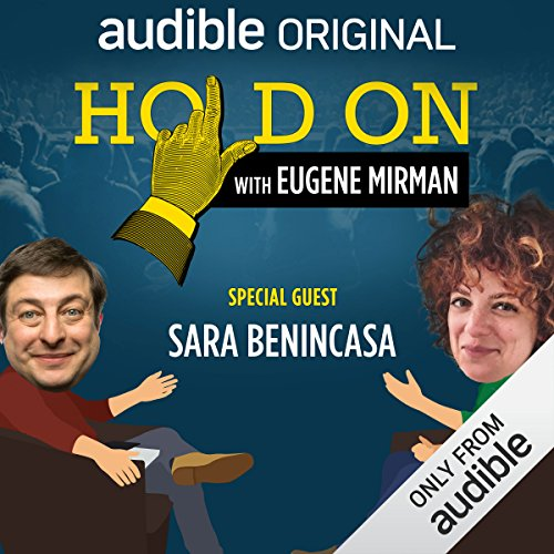 Ep. 9: Sara Benincasa and the Grand Canyon Diaphragm (Hold On with Eugene Mirman) audiobook cover art
