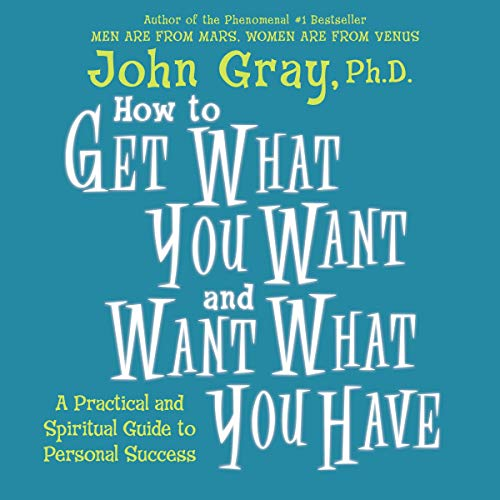Page de couverture de How to Get What You Want and Want What You Have
